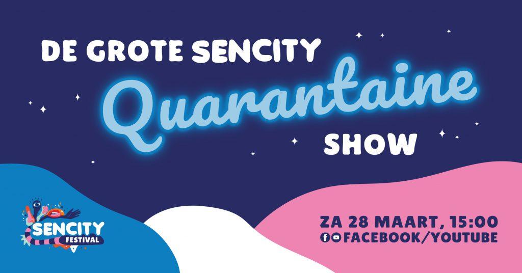 De Grote Sencity Quarantaine Show